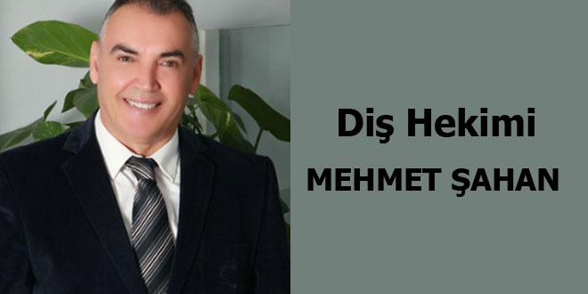 Diş hekimi Mehmet Şahan